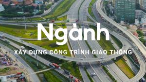 Ngành xây dựng công trình giao thông. Cơ hội hay thách thức?